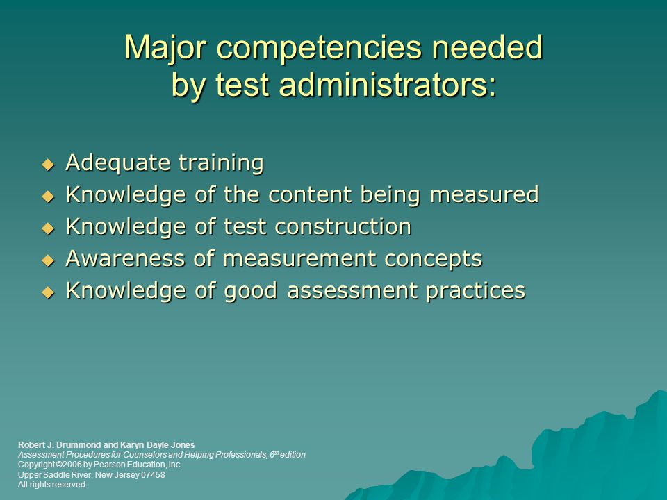 Major competencies needed by test administrators: