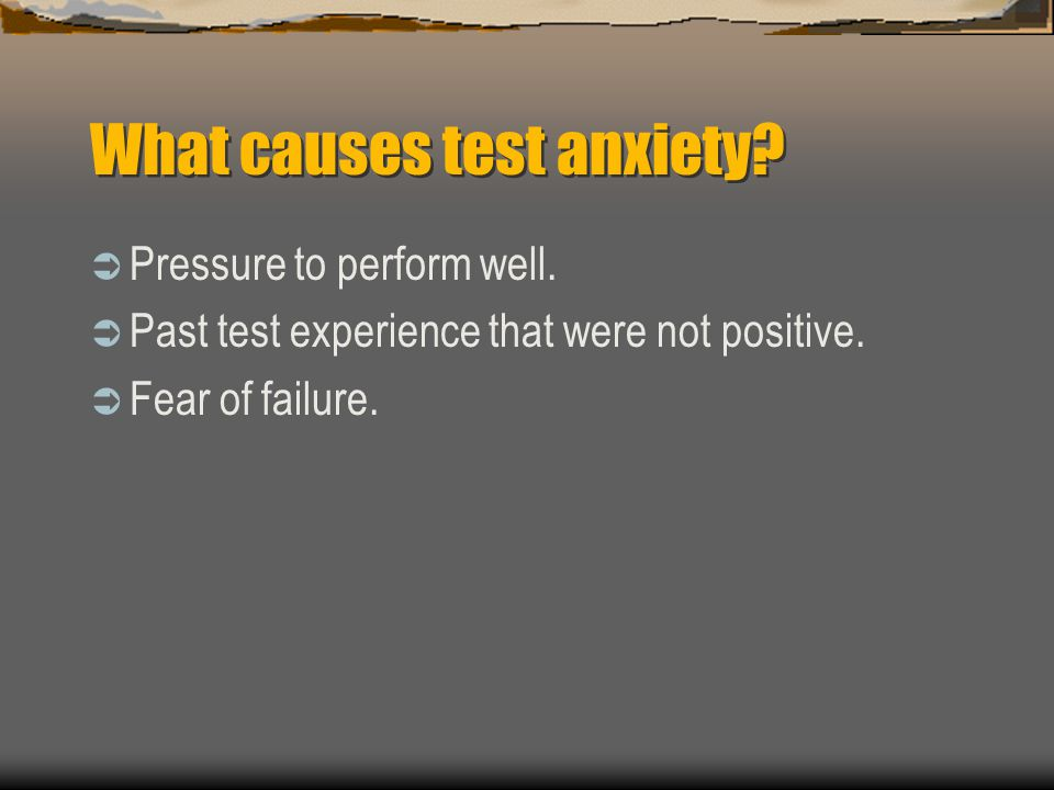 What causes test anxiety