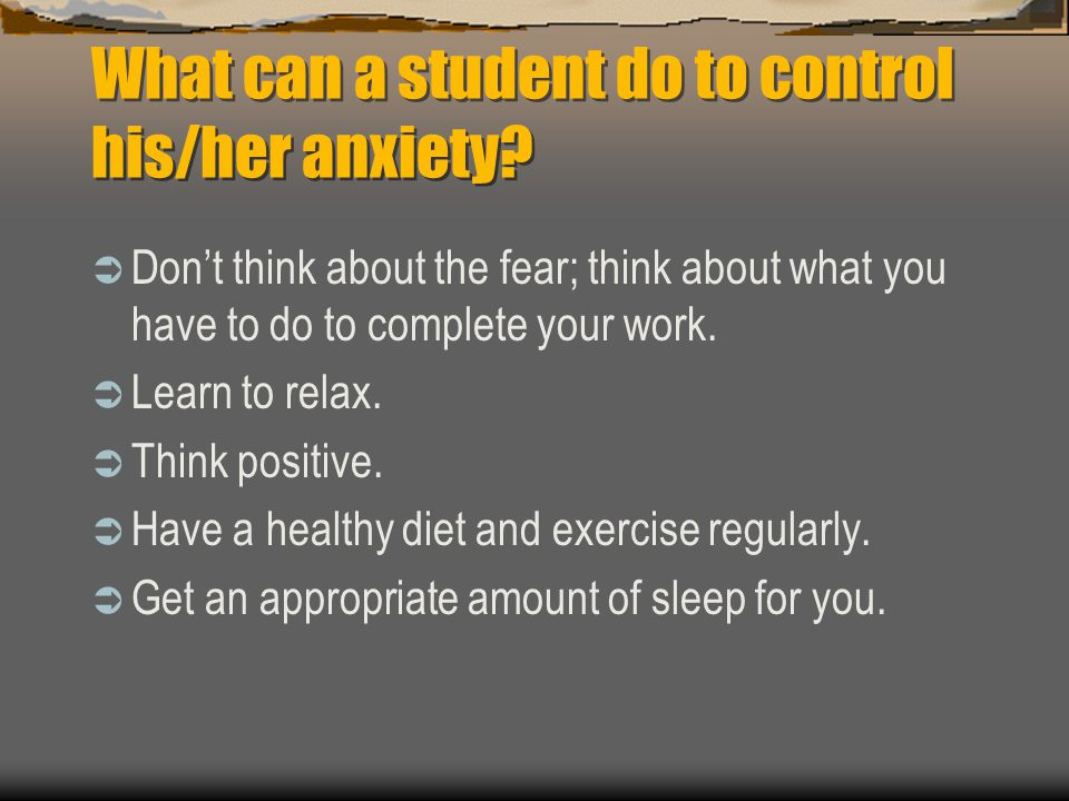 What can a student do to control his/her anxiety