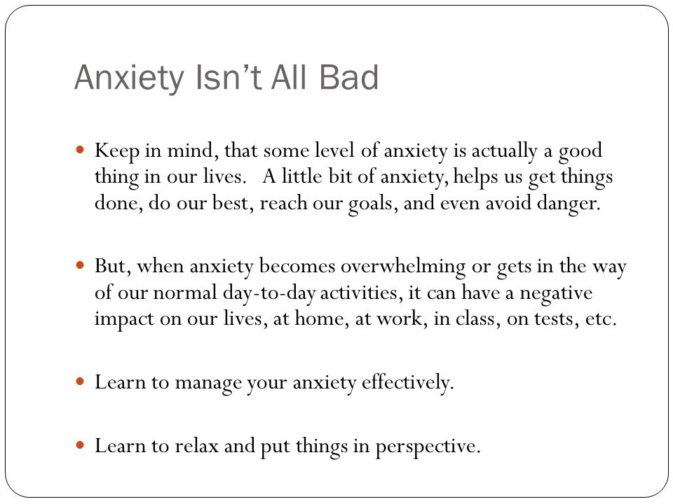 Anxiety Isn't All Bad