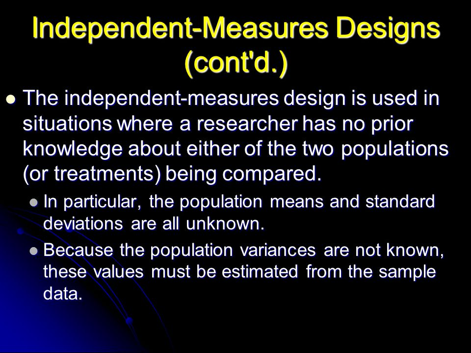 Independent-Measures Designs (cont d.)