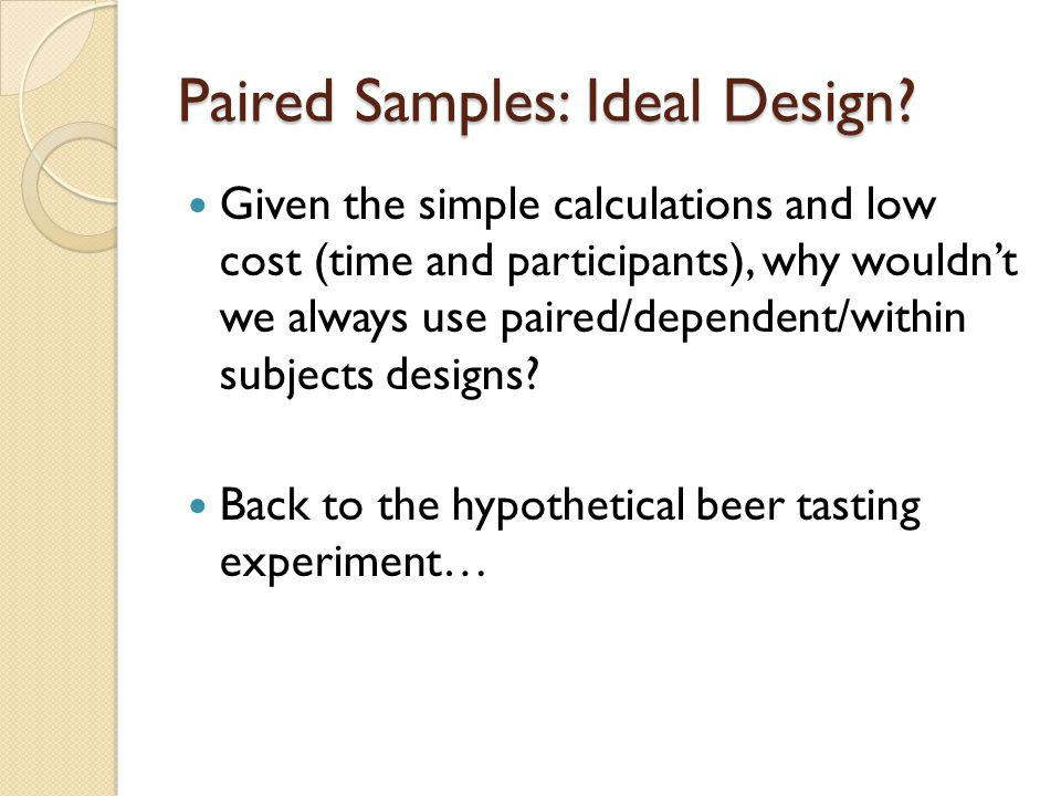 Paired Samples: Ideal Design