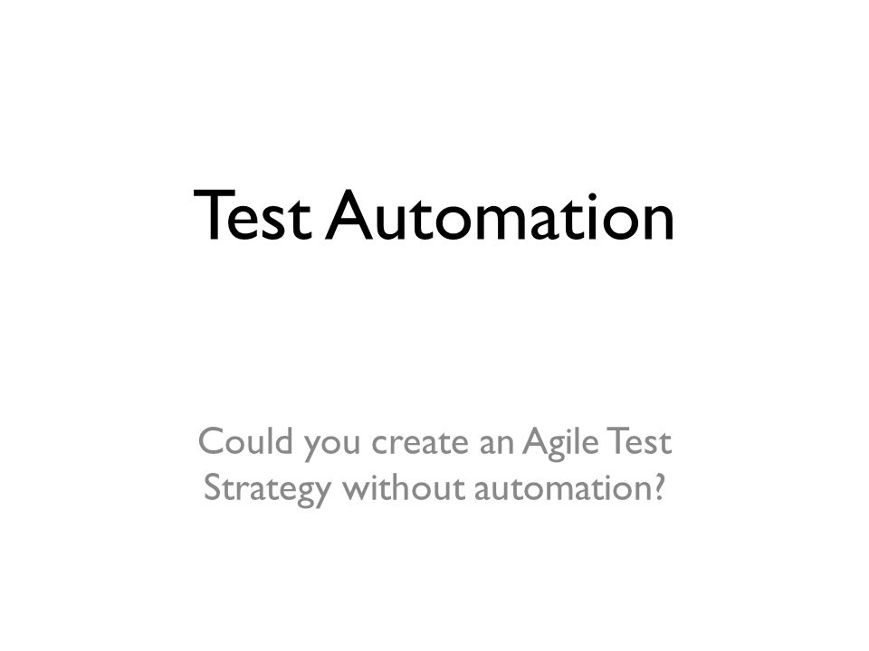Could you create an Agile Test Strategy without automation
