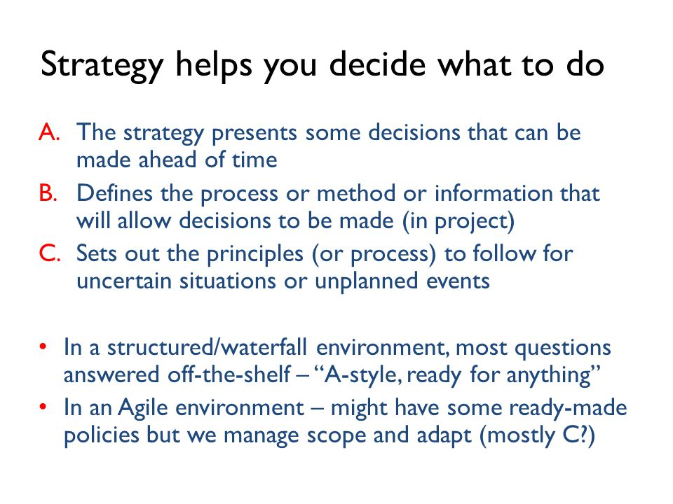 Strategy helps you decide what to do