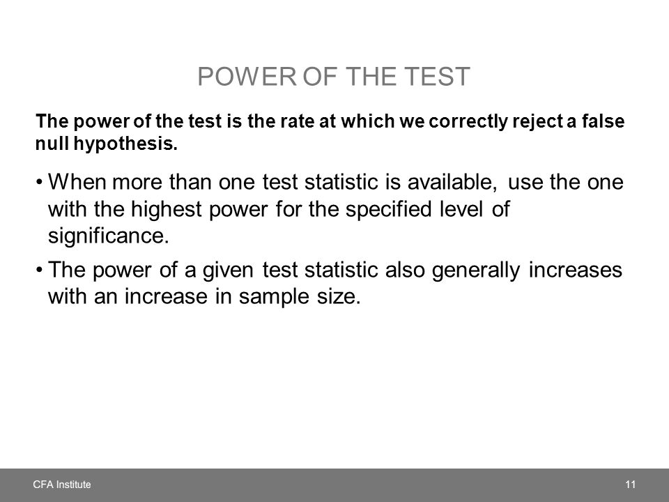 Power of the test The power of the test is the rate at which we correctly reject a false null hypothesis.