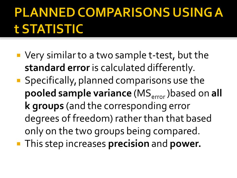 PLANNED COMPARISONS USING A t STATISTIC