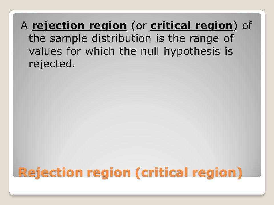 Rejection region (critical region)