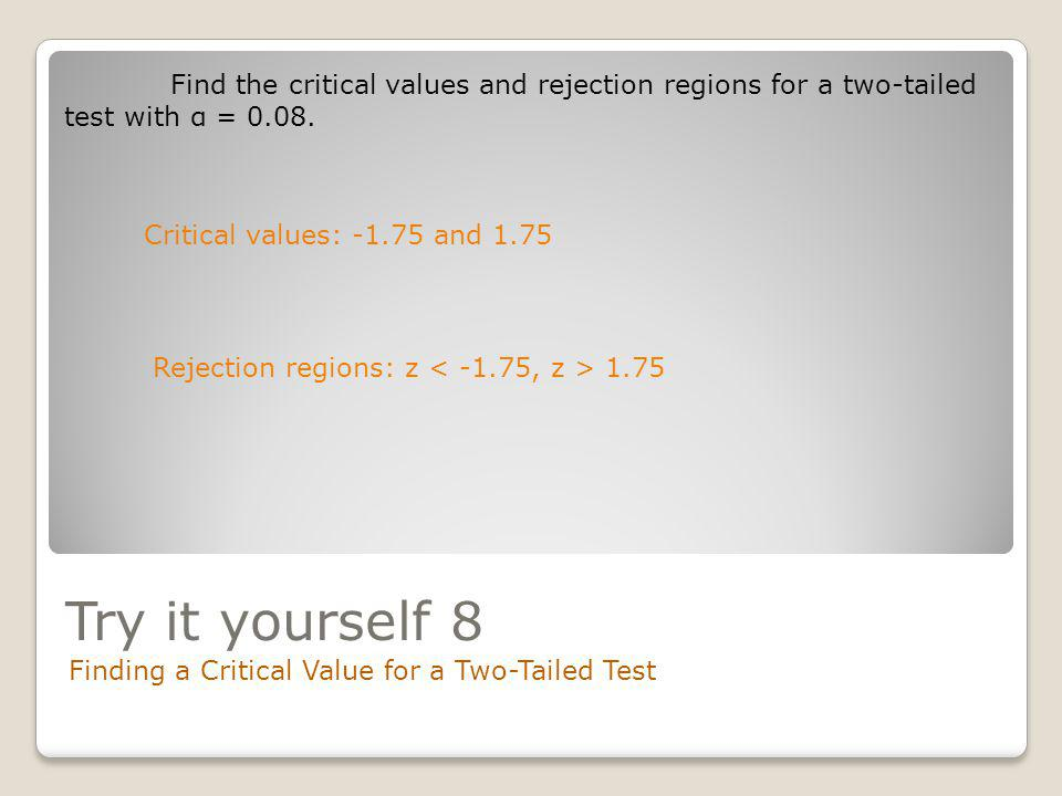 Find the critical values and rejection regions for a two-tailed test with α = 0.08.