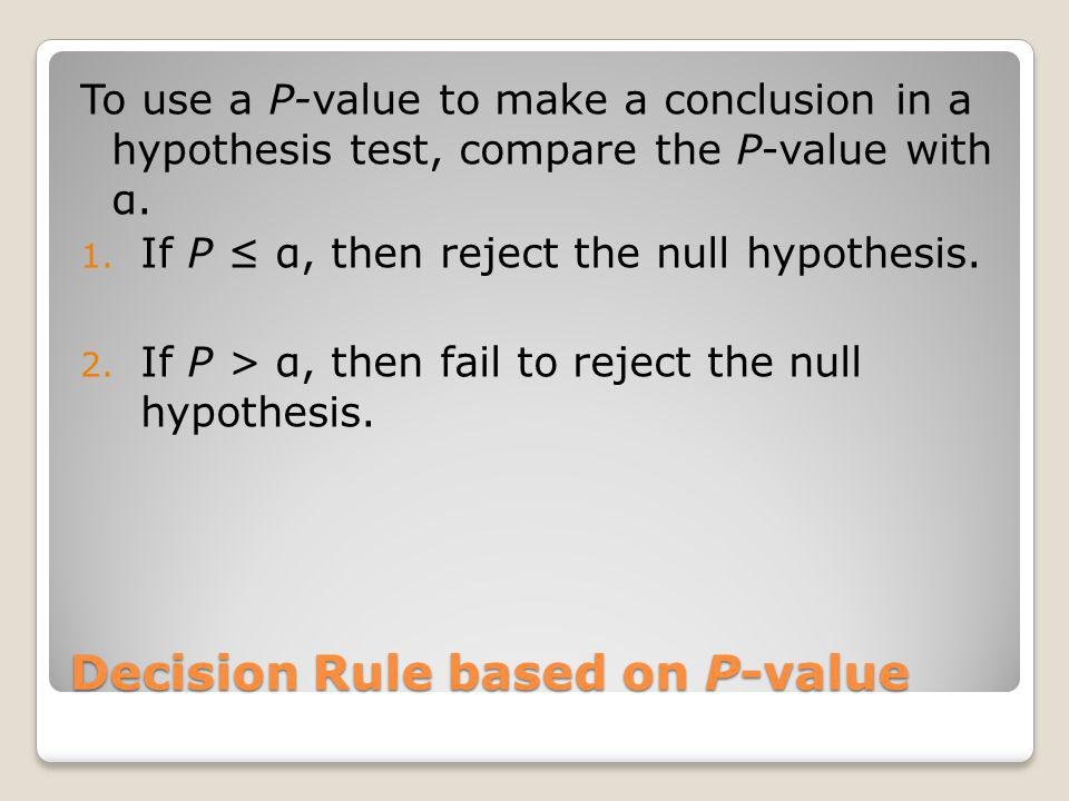 Decision Rule based on P-value