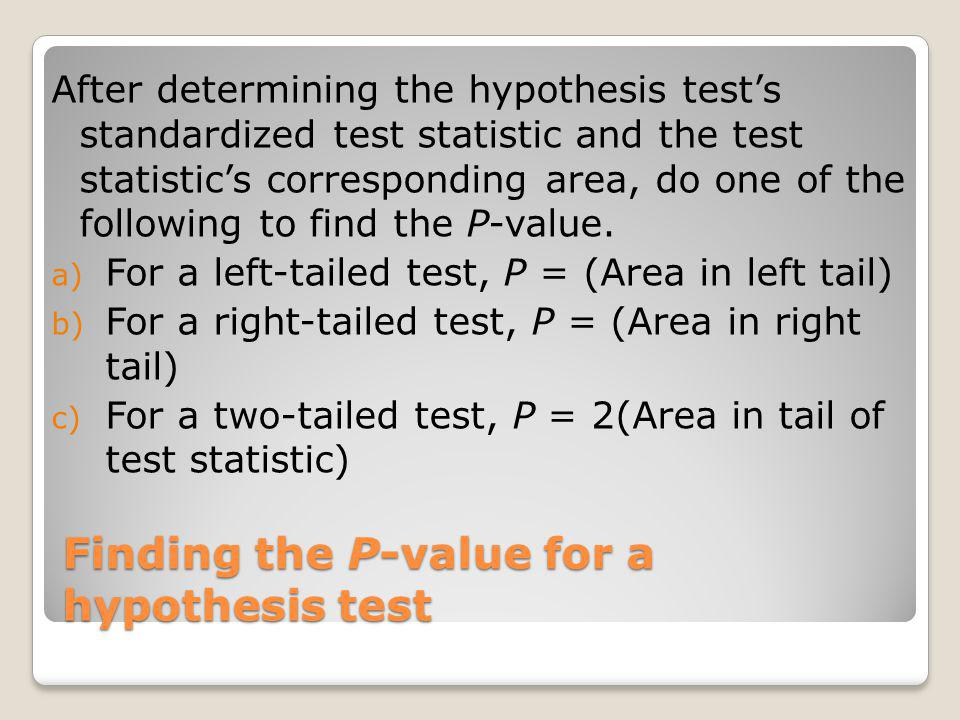 Finding the P-value for a hypothesis test