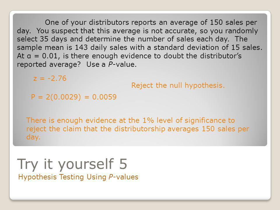 One of your distributors reports an average of 150 sales per day