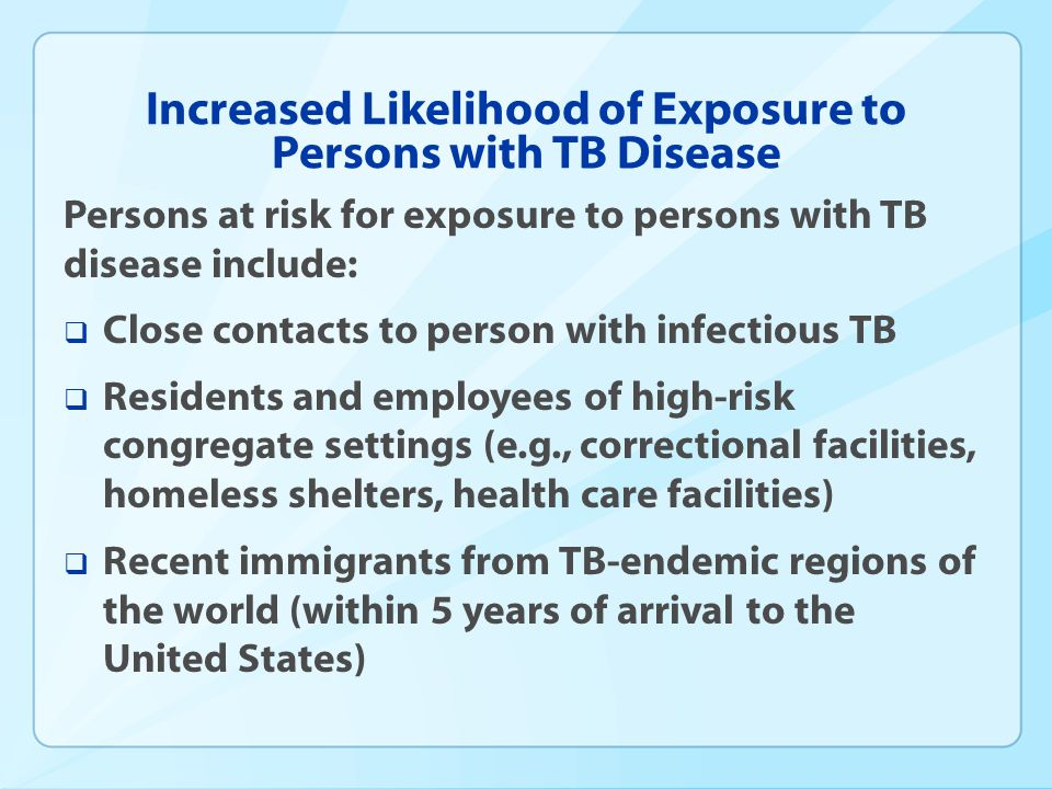Increased Likelihood of Exposure to Persons with TB Disease