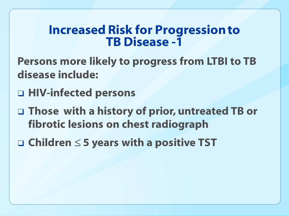 Increased Risk for Progression to TB Disease -1