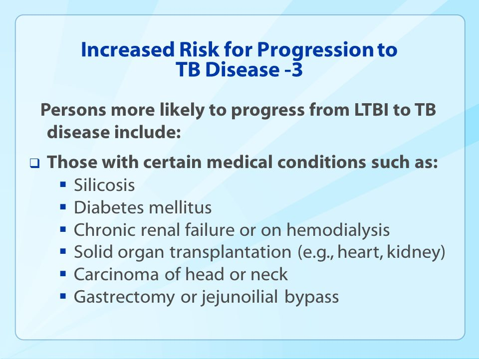 Increased Risk for Progression to TB Disease -3
