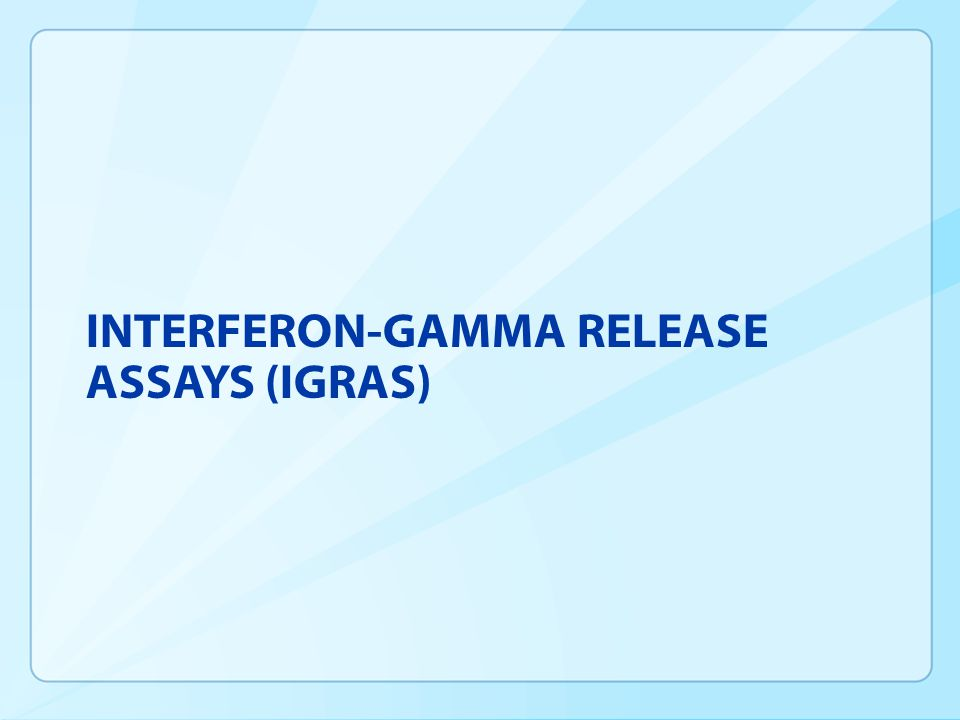 Interferon-Gamma Release Assays (IGRAs)