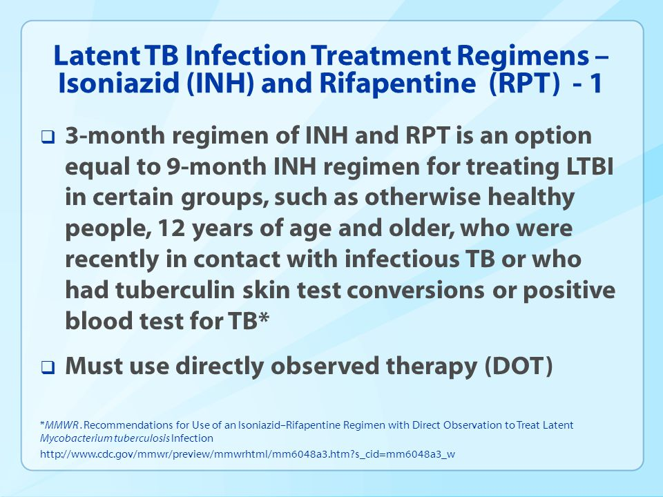 Latent TB Infection Treatment Regimens – Isoniazid (INH) and Rifapentine (RPT) - 1