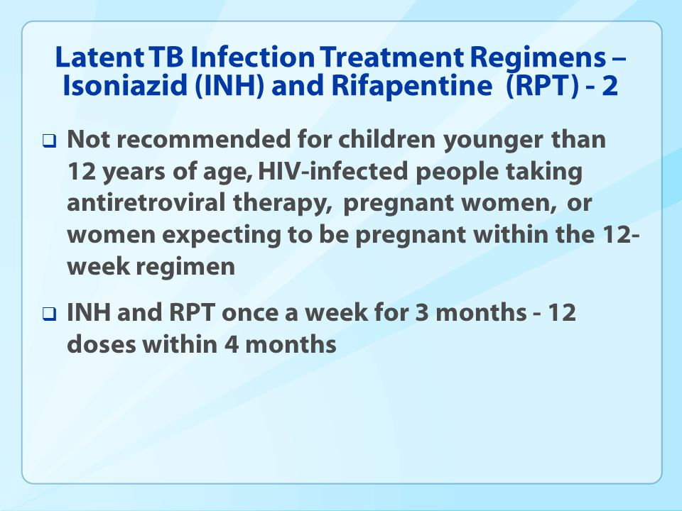 Latent TB Infection Treatment Regimens – Isoniazid (INH) and Rifapentine (RPT) - 2