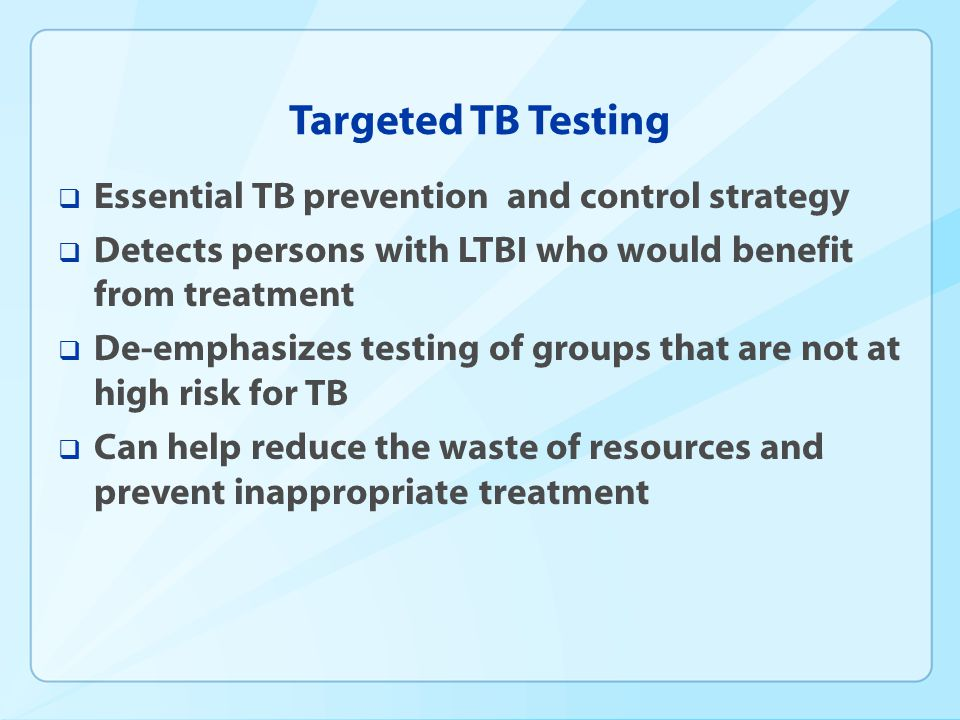 Targeted TB Testing Essential TB prevention and control strategy