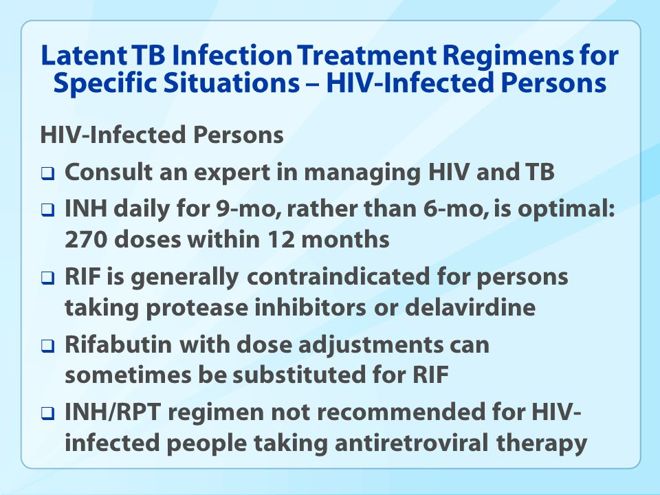 Latent TB Infection Treatment Regimens for Specific Situations – HIV-Infected Persons