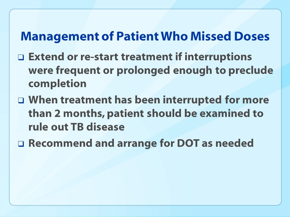 Management of Patient Who Missed Doses
