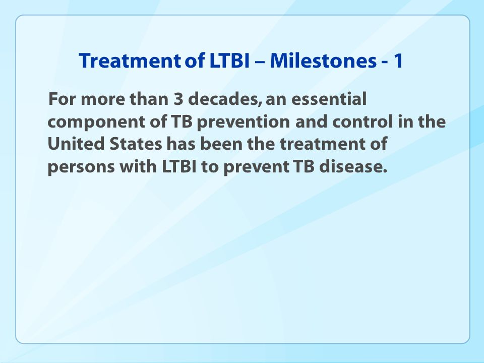 Treatment of LTBI – Milestones - 1