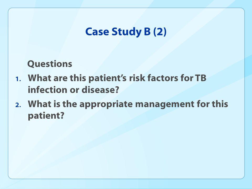 Case Study B (2) Questions