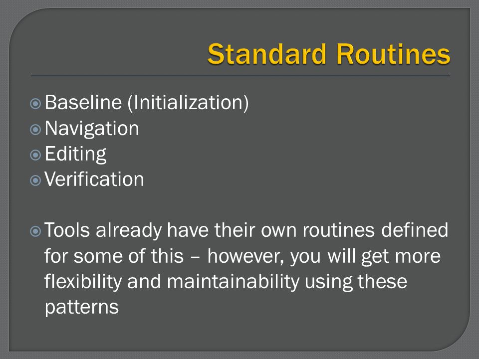Standard Routines Baseline (Initialization) Navigation Editing