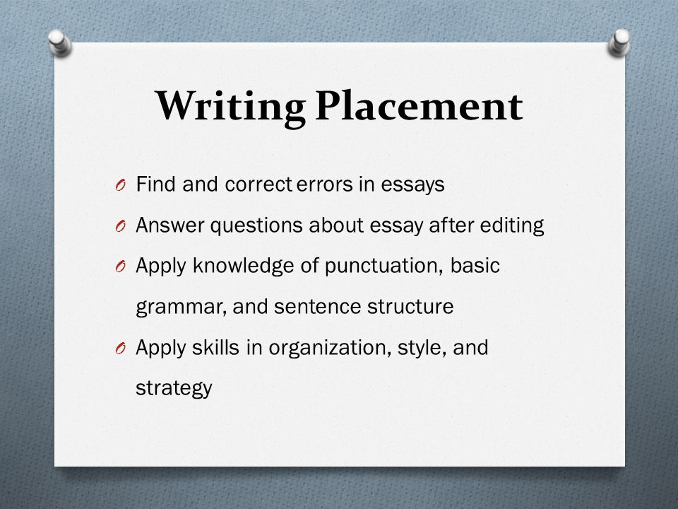 Writing Placement Find and correct errors in essays