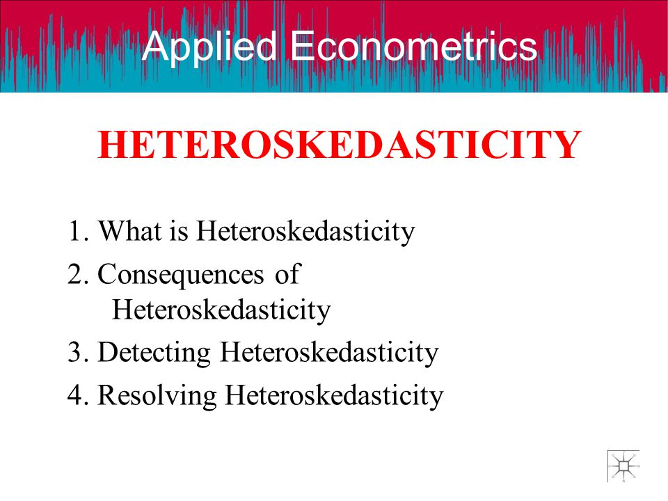 HETEROSKEDASTICITY 1. What is Heteroskedasticity
