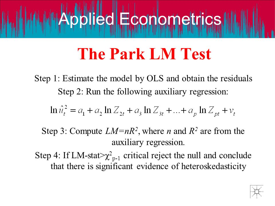 The Park LM Test Step 1: Estimate the model by OLS and obtain the residuals. Step 2: Run the following auxiliary regression: