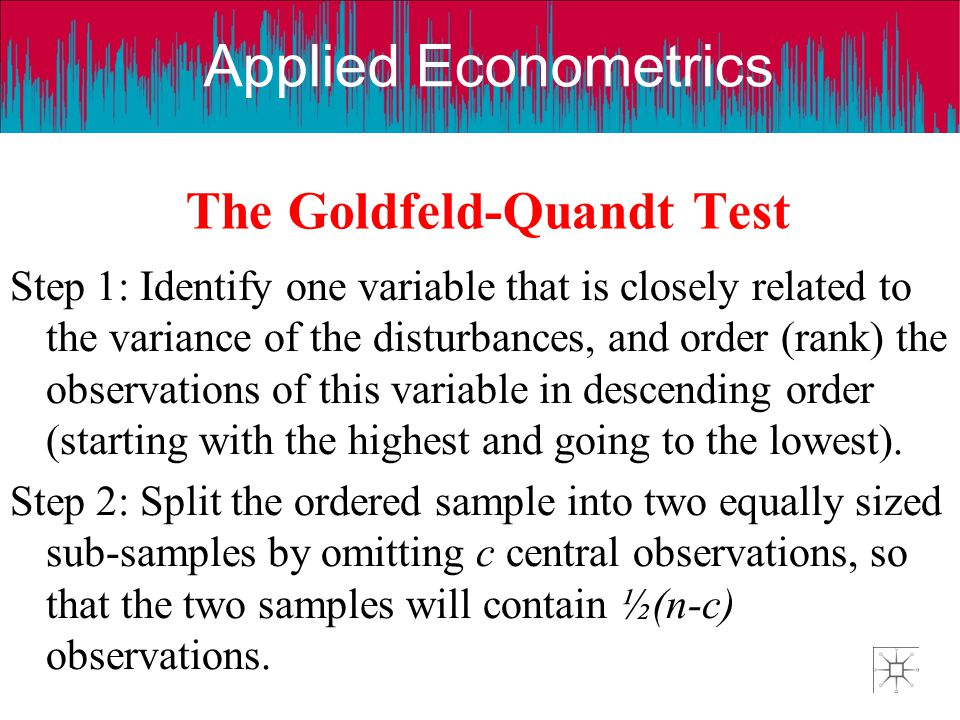 The Goldfeld-Quandt Test