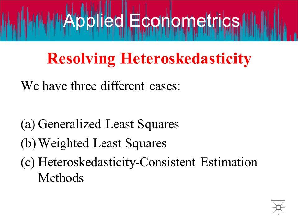 Resolving Heteroskedasticity