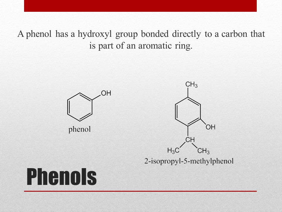 A phenol has a hydroxyl group bonded directly to a carbon that is part of an aromatic ring.