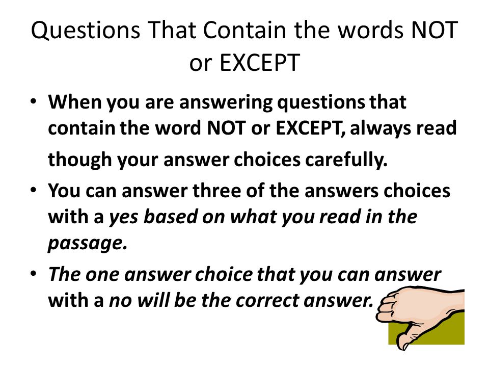 Questions That Contain the words NOT or EXCEPT