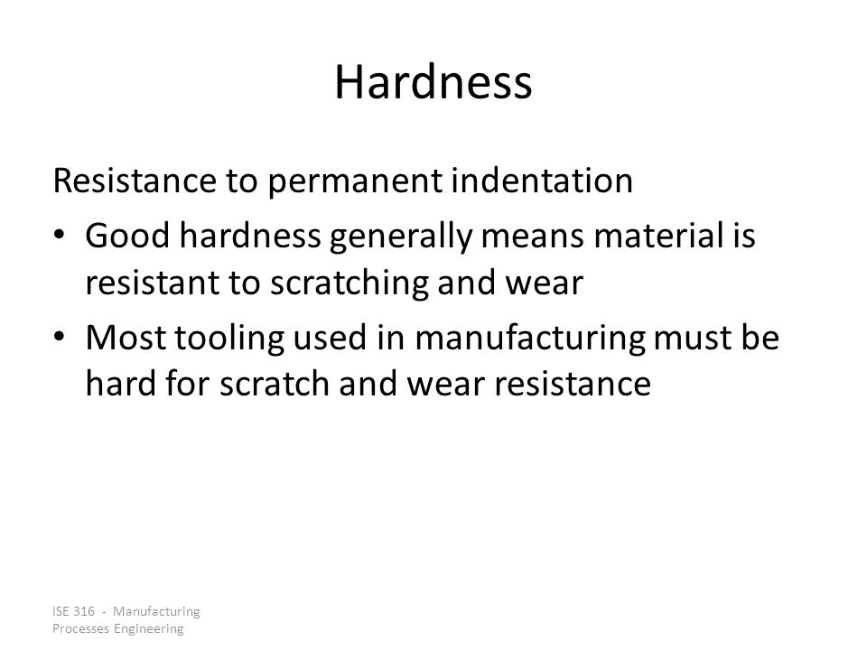 Hardness Resistance to permanent indentation