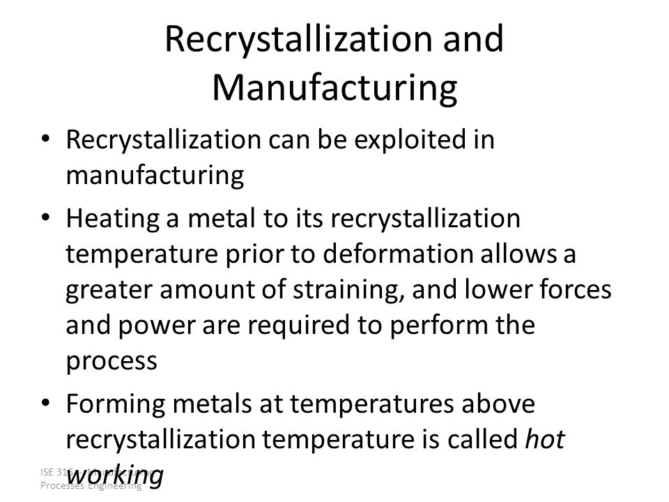 Recrystallization and Manufacturing
