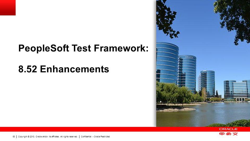 PeopleSoft Test Framework: 8.52 Enhancements