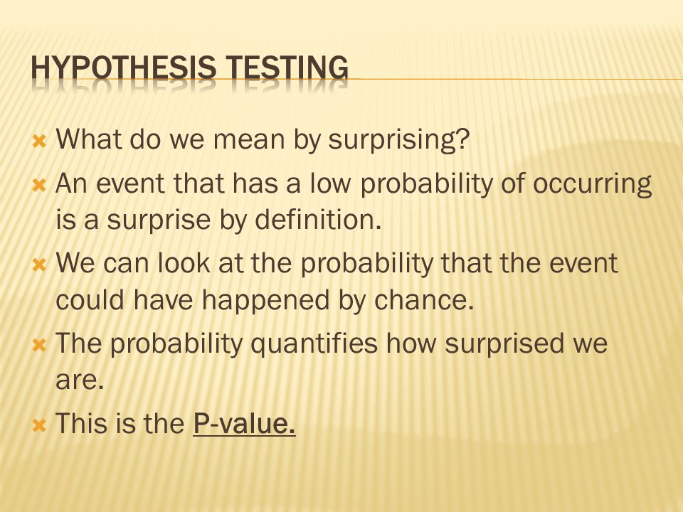 Hypothesis Testing What do we mean by surprising