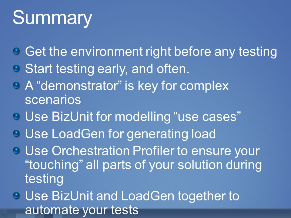 Summary Get the environment right before any testing