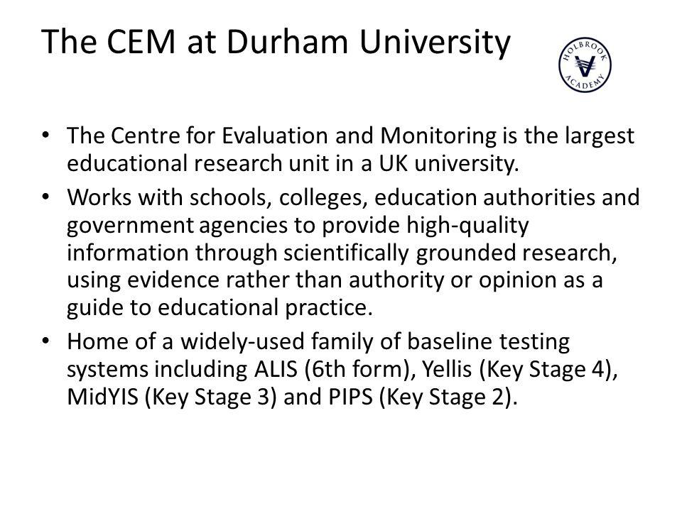 The CEM at Durham University