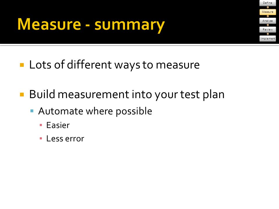 Measure - summary Lots of different ways to measure