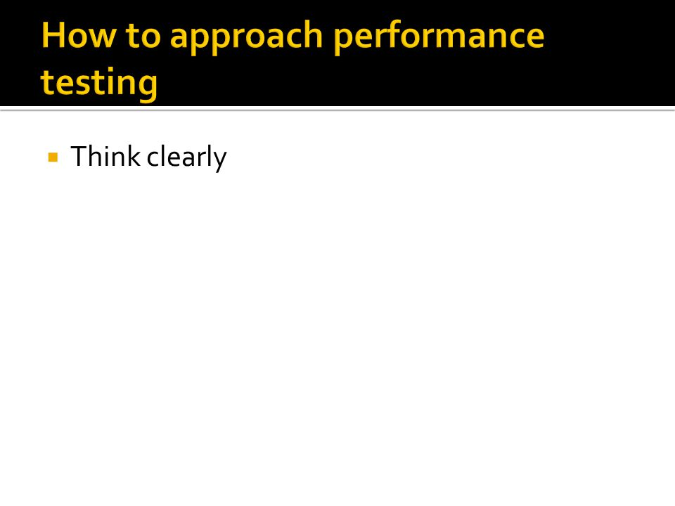 How to approach performance testing