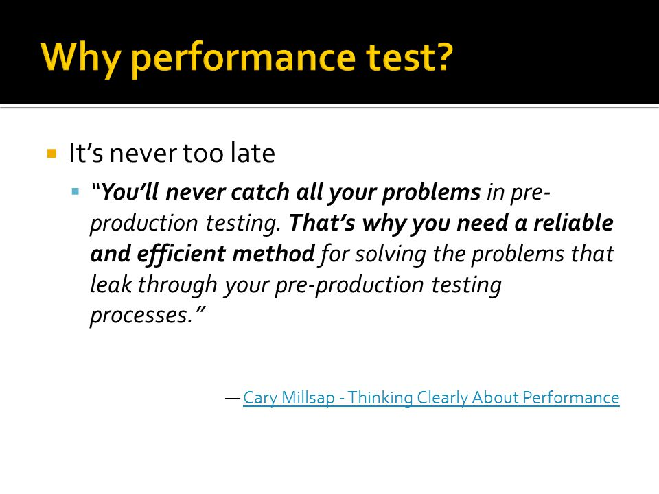Why performance test It's never too late