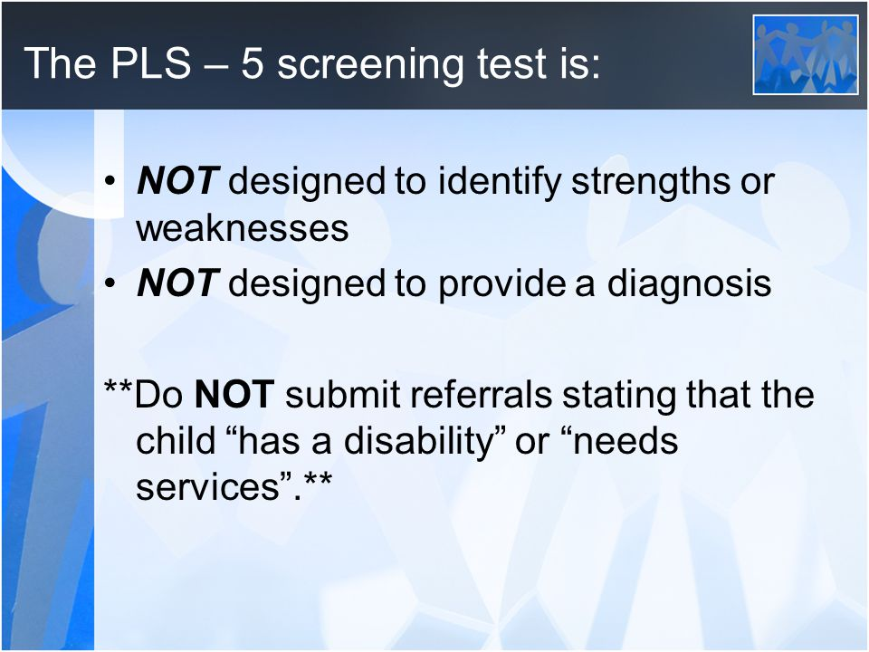 The PLS – 5 screening test is: