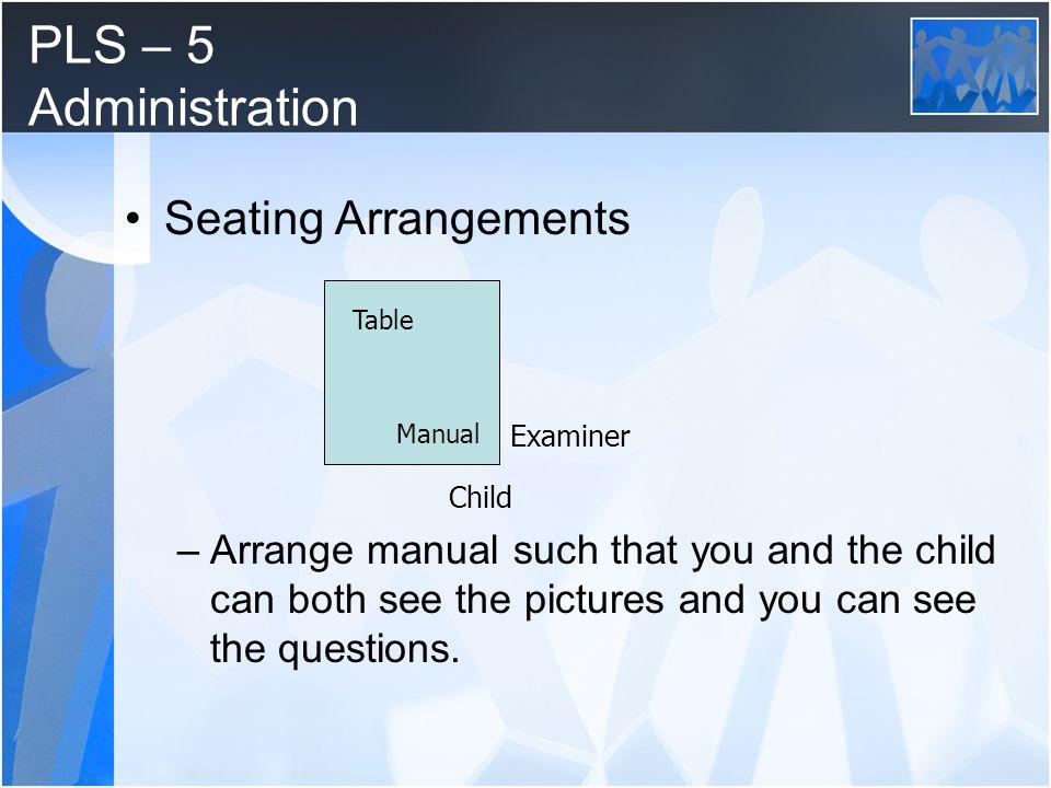 PLS – 5 Administration Seating Arrangements