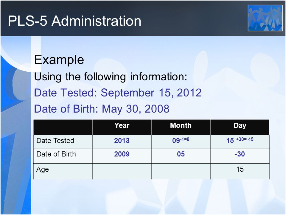 PLS-5 Administration Example Using the following information: