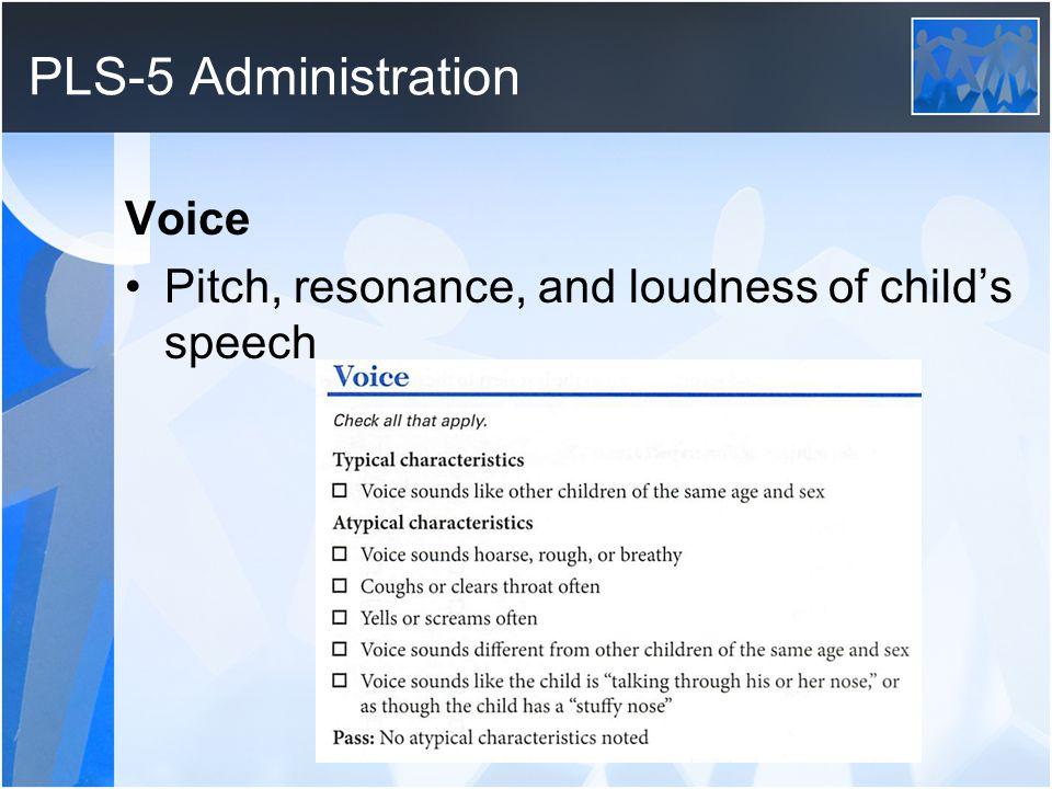 PLS-5 Administration Voice