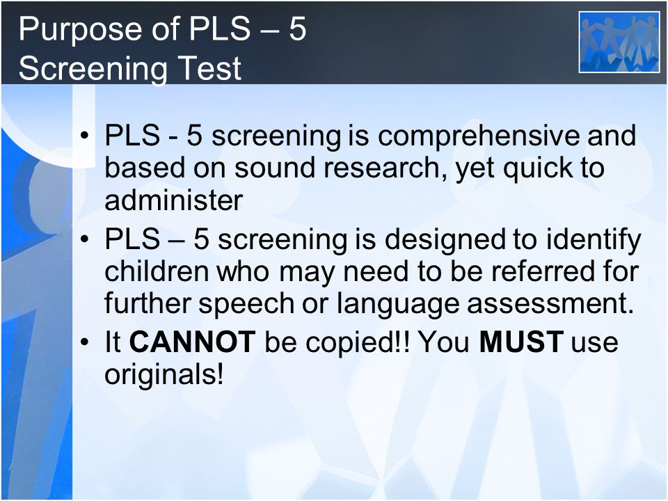 Purpose of PLS – 5 Screening Test