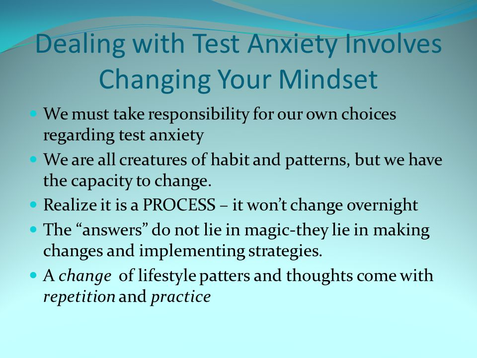 Dealing with Test Anxiety Involves Changing Your Mindset