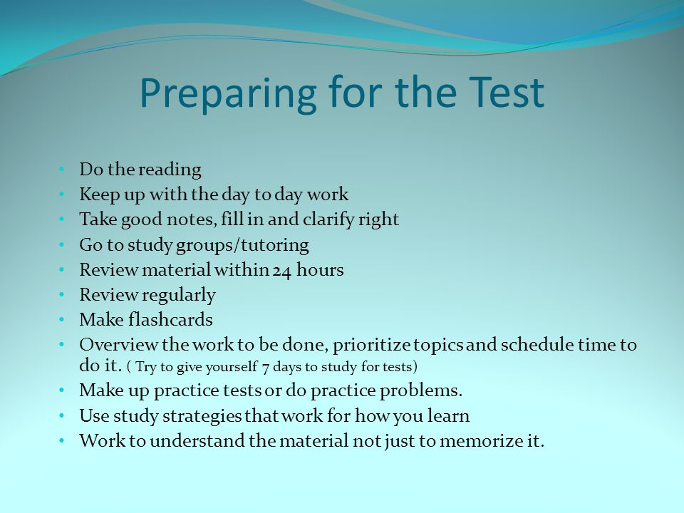 Preparing for the Test Do the reading Keep up with the day to day work